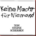 ton_steine_scherben_keine_macht_fuer_niemand